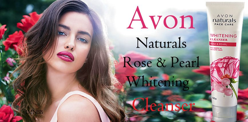 Avon Naturals Rose & Pearl Whitening Cleanser Review