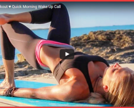 Full Body Workout – Quick Morning Wake Up Call