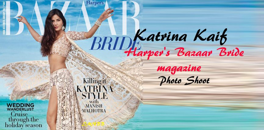 Sizzling Katrina Kaif Harper's Bazaar Bride 2017 January Photo Shoot