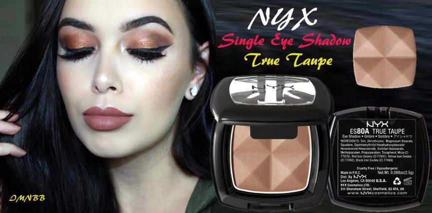 NYX Single Eye Shadow True Taupe Review